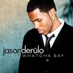Jason+DeR%C3%BClo-+Watcha+Say+(single).jpg